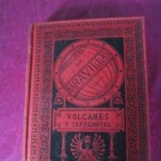Libros antiguos: VOLCANES Y TERREMOTOS - ZURCHER - MARGOLLE 1885. Lote 141635558