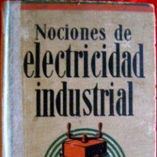 Libros antiguos: NOCIONES DE ELECTRICIDAD INDUSTRIAL 1932. Lote 141742516