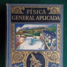 Libros antiguos: FISICA GENERAL APLICADA FRANCISCO F. SINTES OLIVES EDITORIAL SOPENA 1934. Lote 141758986