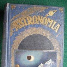 Libros antiguos: ASTRONOMIA JOSÉ GOMAS SOLÁ 298 GRABADOS Y 3 MAPAS EDITORIAL SOPENA 1939. Lote 141760422