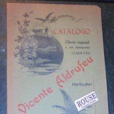 Libros antiguos: CATALOGO VICENTE ALDRUFEU - HORTICULTOR VIVEROS EN LA SAGRERA Y GAVÁ SUCURSAL Y DESPACHO PLAZA TETUA. Lote 142184858