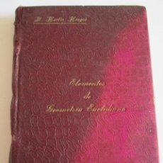 Libros antiguos: ELEMENTOS DE GEOMETRIA EUCLIDIANA - ANTONIO MARTIN MENGOD - 1910 - LA ESPAÑOLA MALAGA - 326 PAGINAS. Lote 142308642