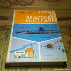 Libros antiguos: FÍSICA DE REACTORES NUCLEARES. RAFAEL CARO. J.E.N. 1976.. Lote 142458886