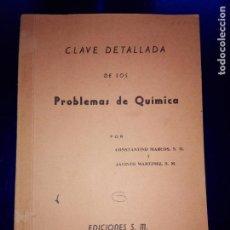 Libros antiguos: LIBRO-CLAVE DETALLADA DE LOS PROBLEMAS DE QUÍMICA-VER FOTOS. Lote 142475466