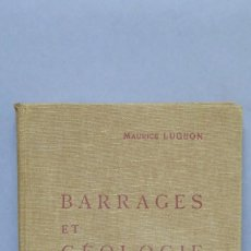 Libros antiguos: 1933.- BARRAGES ET GEOLOGIE. MAURICE LUGEON. Lote 142817954
