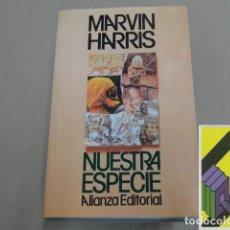 Libros antiguos: HARRIS, MARVIN: NUESTRA ESPECIE (TRAD:GONZALO GIL/JOAQUÍN CALVO/ISABEL HEIMANN). Lote 143586690