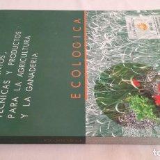 Libros antiguos: CONOCIMIENTOS TÉCNICAS PRODUCTOS PARA AGRICULTURA Y GANADERÍA ECOLÓGICA 423 PAG. Lote 143772334