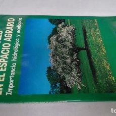 Libros antiguos: LOS ARBOLES EN EL ESPACIO AGRARIO - IMPORTANCIA HIDROLÓGICA Y ECOLÓGICA - AGRICULTURA GANADERÍA. Lote 143772374