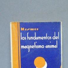 Libros antiguos: LOS FUNAMENTOS DEL MAGNETISMO ANIMAL. MESMER. Lote 143843590