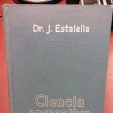 Libros antiguos: STQ.DR.J ESTALELLA.CIENCIA RECREATIVA. EDT. GUSTAVO GILI.BRUMART TU LIBRERIA.. Lote 143958446