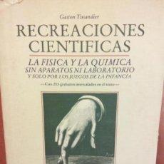 Libros antiguos: STQ.GASTON TISSANDIER.RECREACIONES CIENTIFICAS.EDT, ALTA FULLA.BRUMART TU LIBRERIA.. Lote 143958726