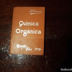 Libros antiguos: COMPENDIO DE QUIMICA ORGANICA - JOSE R. CARRACIDO - MANUALES SOLER Nº5 - DE PRINCIPIOS DE SIGLO XX . Lote 144041502