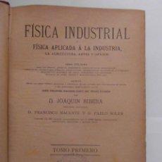 Libros antiguos: FISICA INDUSTRIAL. FISICA APLICADA A LA INDUSTRIA. JOAQUIN RIBERA. TOMO 1º. 1889. 996P. 31 X 21.CCTT. Lote 144091858