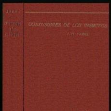 Libros antiguos: B1642 - COSTUMBRES DE LOS INSECTOS. J.H. FABRE. ILUSTRADO. EDITORIAL CALPE 1920.. Lote 144406846