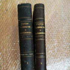 Libros antiguos: EL CONSULTOR DE LA MAQUINARIA (1872) 2 TOMOS . LORENZO FACERIAS Y COLETAS. Lote 144465697