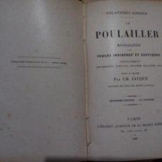 Libros antiguos: LE POULAILLER, 1899 MONOGRAPHIE, POULES INDIGENES ET EXOTIQUES, CH. JACQUE. Lote 144562102