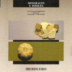 Libros antiguos: LIBRO, MINERALES Y FÓSILES. SANTIAGO JIMENEZ. SECCIÓN DE MINERALOGÍA Y PALEONTOLOGÍA. IBERDUERO.1989. Lote 144629306