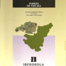 Libros antiguos: LIBRO, FÓSILES DE VIZCAYA. SANTIAGO JIMENEZ. SECCIÓN DE MINERALOGÍA Y PALEONTOLOGÍA. IBERDUERO.1988. Lote 144629406