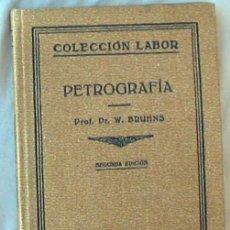 Libros antiguos: PETROGRAFIA - PROF. DR. W. BRUHNS - ED. LABOR 1932 - VER INDICE. Lote 144768530