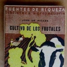 Libros antiguos: CULTIVO DE LOS FRUTALES. JOSE DE PICAZA. PRÓLOGO DE JOSÉ MARÍA DE SOROA. 1933. Lote 144861074