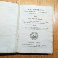 Libros antiguos: ARISMETICA TEÓRICO-PRÁCTICA DE MIGUEL SOLÁ. 1801. Lote 145021809