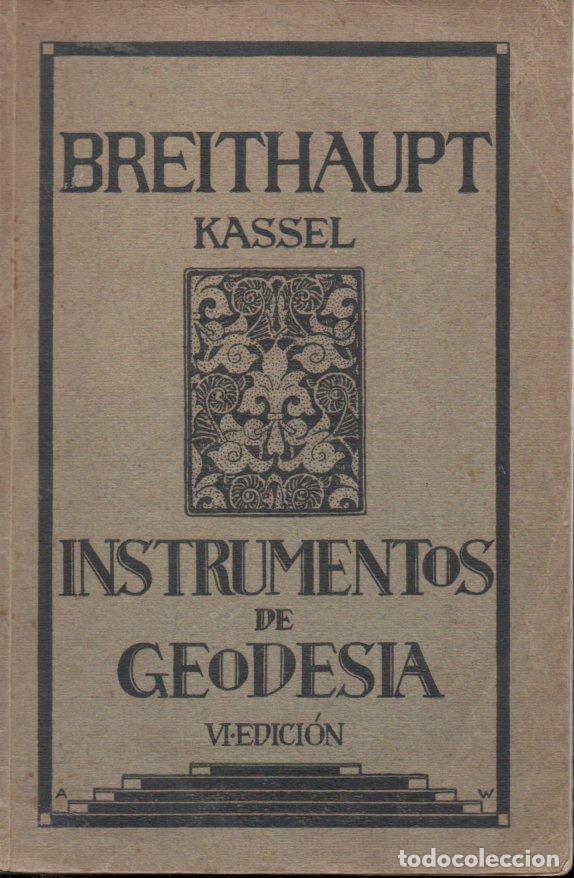 BREITHAUPT KASSEL - INSTRUMENTOS DE GEODESIA (C. 1915) (Libros Antiguos, Raros y Curiosos - Ciencias, Manuales y Oficios - Física, Química y Matemáticas)