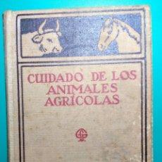 Libros antiguos: CUIDADO DE LOS ANIMALES AGRÍCOLAS POR EL DR.L.STEUERT. Lote 145541881