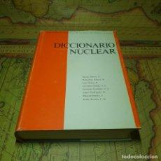 Libros antiguos: DICCIONARIO NUCLEAR. VVAA. EDICIONES J.E.N. 1979.. Lote 145600546
