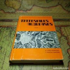Libros antiguos: MATERIALES NUCLEARES. TOMO I. M. LOPEZ RODRIGUEZ-F. PASCUAL MARTINEZ. EDICIONES J.E.N. 1971.. Lote 145600794