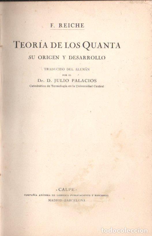 Libros antiguos: REICHE : TEORIA DE LOS QUANTA, SU ORIGEN Y DESARROLLO (CALPE, 1922) - Foto 2 - 145627462