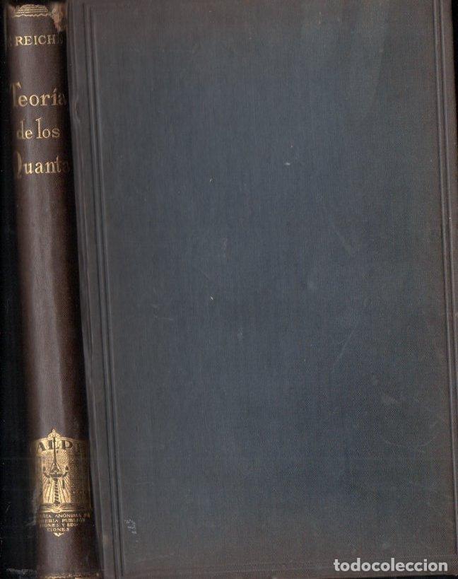 REICHE : TEORIA DE LOS QUANTA, SU ORIGEN Y DESARROLLO (CALPE, 1922) (Libros Antiguos, Raros y Curiosos - Ciencias, Manuales y Oficios - Física, Química y Matemáticas)