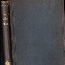 Libros antiguos: REICHE : TEORIA DE LOS QUANTA, SU ORIGEN Y DESARROLLO (CALPE, 1922). Lote 145627462