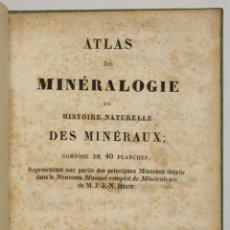 Libros antiguos: ATLAS DE MINÉRALOGIE OU HISTOIRE NATURELLE DES MINÉRAUX.... Lote 145731566