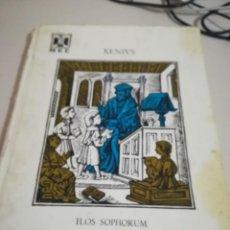 Libros antiguos: FLOS SOPHORUM, EJEMPLARIO DE LA VIDA DE LOS GRANDES SABIOS. XENIUS. 1963 REF. GAR 65. Lote 145879694
