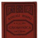 Libros antiguos: GNOMONICA. MANUALI HOEPLI. LA LETA, B. M. 1897. Lote 146659838