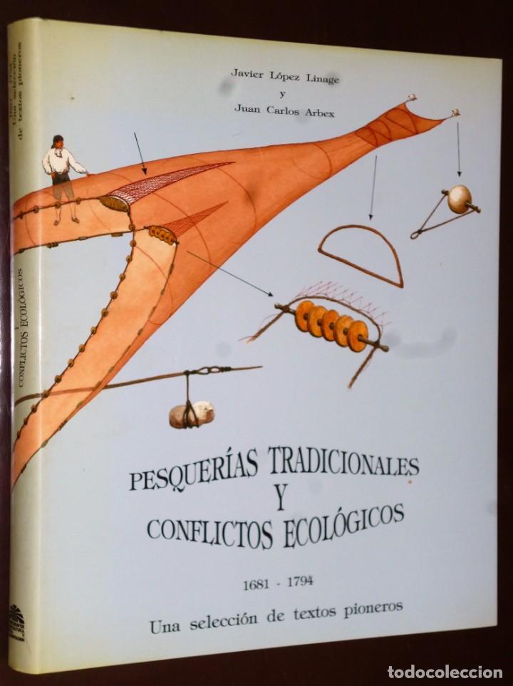 PESQUERÍAS TRADICIONALES Y CONFLICTOS ECOLÓGICOS, 1681--1794. UNA SELECCIÓN DE TEXTOS PIONEROS. (Libros Antiguos, Raros y Curiosos - Ciencias, Manuales y Oficios - Bilogía y Botánica)