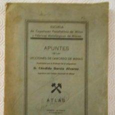 Libros antiguos: APUNTES DE LAS LECCIONES DE LABOREO DE MINAS. EXPLICADAS POR EL PROFESOR DE LA ASIGNATURA D. CANDIDO. Lote 146660838