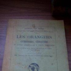 Libros antiguos: LES ORANGERS (GUIA DE LAS NARANJAS) - LIBRO EN FRANCES - 1926 (PARIS) --- ZXY. Lote 146715242