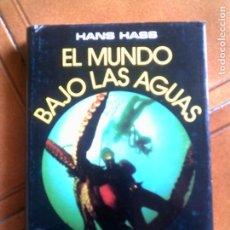 Libros antiguos: LIBRO DE HANS HAAS EL MUNDO BAJO LAS AGUAS PLAZA JANES EDITORES , AÑO 1976. Lote 146715934