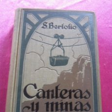 Libros antiguos: CANTERAS Y MINAS - S. BERTOLIO - GUSTAVO GILI EDITOR AÑO 1922. Lote 146869622