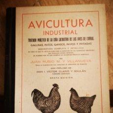 Libros antiguos: AVICULTURA INDUSTRIAL, TRATADO PRACTICO DE LA CRIA DE AVES DE CORRAL, JUAN RUBIA M. Y VILLANUEVA.. Lote 146959024