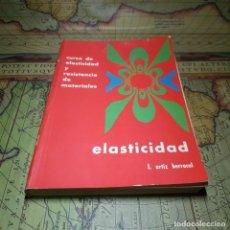 Libros antiguos: CURSO DE ELASTICIDAD Y RESISTENCIA DE MATERIALES. TOMO I: ELASTICIDAD. LUIS ORTIZ BERROCAL. UPV 1976. Lote 147064310
