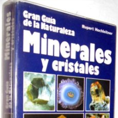 Libros antiguos: MINERALES Y CRISTALES - RUPERT HOCHLEITNER - ILUSTRADO - ENE. Lote 147220126