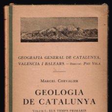 Libros antiguos: GEOLOGIA DE CATALUNYA. VOL. I ELS TEMPS PRIMARIS. BARCINO 1930 CHEVALIER, MARCEL. Lote 147374642