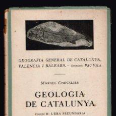 Libros antiguos: GEOLOGIA DE CATALUNYA. VOL. II L'ERA SECUNDARIA. BARCINO 1932 CHEVALIER, MARCEL. Lote 147375090