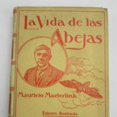 Libros antiguos: LA VIDA DE LAS ABEJAS, MAURICIO MAETERLINCK, 1913, MONTANER Y SIMON, BARCELONA. 17X24,5CM. Lote 147470550