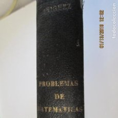 Libros antiguos: PROBLEMAS DE MATEMATICAS PARA ESTUDIANTES DE FISICA Y QUIMICA 1934-JOSÉ M.ª ÍÑIGUEZ Y ALMECH. Lote 147782462