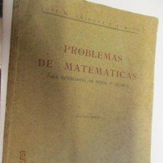 Libros antiguos: PROBLEMAS DE MATEMÁTICAS PARA ESTUDIANTES DE FÍSICA Y QUÍMICA, 1944 JOSÉ M.ª ÍÑIGUEZ Y ALMECH 2ª ED. Lote 147782946