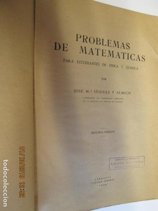 Libros antiguos: Problemas de matemáticas para estudiantes de física y química, 1944 José M.ª Íñiguez y Almech 2ª ED - Foto 2 - 147782946