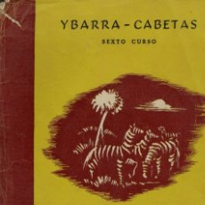 Libros antiguos: YBARRA - CABETAS, CIENCIAS NATURALES. SEXTO CURSO. Lote 136316358